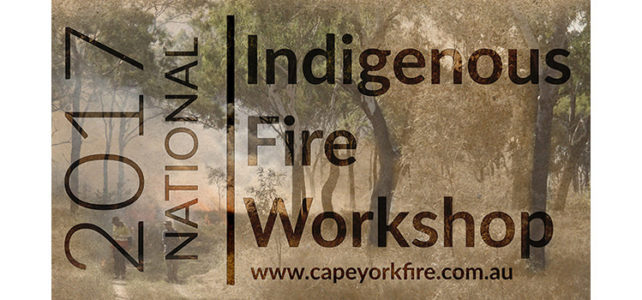 2017 National Indigenous Fire Workshop