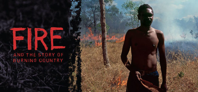 Fire and the Story of Burning Country