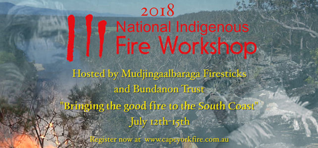 2018 National Indigenous Fire Workshop – NSW South Coast